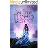 The Wilted Flower District (The Garden of Elsyn Series Book 1)