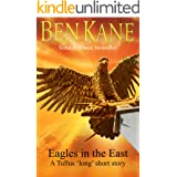 Eagles in the East SHORT story (Eagles of Rome series): (a Tullus long short story)