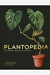 Plantopedia: The Definitive Guide to House Plants Hardcover