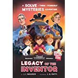 Legacy of the Inventor: A Timmi Tobbson Adventure (Solve-Them-Yourself Mysteries Book for Boys and Girls 8-12): A Timmi Tobbs