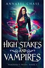 High Stakes and Vampires (Pandora's Pride Book 2) Kindle Edition