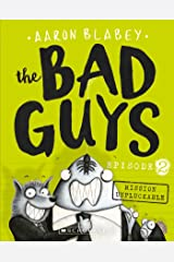 The Bad Guys #2 Mission Unpluckable Kindle Edition