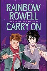 Carry On: A Simon Snow Novel 1 Kindle Edition