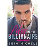Lily and the Billionaire: A Steamy Billionaire Romance