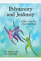 Polyamory and Jealousy: A More Than Two Essentials Guide (English Edition) Kindle版