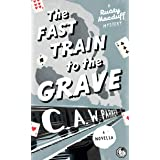 The Fast Train to the Grave: A page-turning laugh-out-loud noir mystery set in the golden age of crime (Rusty Macduff Book 0)