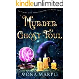 Murder Ghost Foul: The Complete Mystic Springs Paranormal Cozy Mystery Series