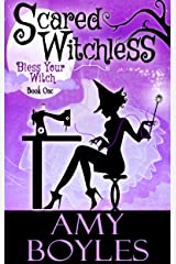 Scared Witchless (Bless Your Witch Book One) Kindle Edition