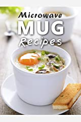 Microwave Mug Recipes: 50 Delicious, Quick and Easy Mug Meals (Recipe Top 50's Book 88) Kindle Edition