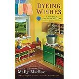 Dyeing Wishes: A Haunted Yarn Shop Mystery: 2