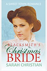 Blacksmith's Christmas Bride (Sweet Town Clean Historical Western Romance Book 9) Kindle Edition