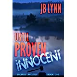 Until Proven Innocent (Unjustly Accused Book 1)