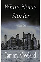White Noise Stories - Volume One Kindle Edition