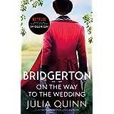 Bridgerton: On The Way To The Wedding (Bridgertons Book 8): Inspiration for the Netflix Original Series Bridgerton (Bridgerto