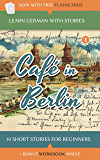 Learn German With Stories: Café in Berlin – 10 Short Stories…