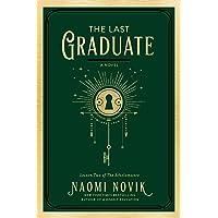 The Last Graduate: A Novel (The Scholomance)