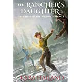 The Rancher's Daughter (Daughter of the Wildings Book 3)