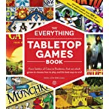 The Everything Tabletop Games Book: From Settlers of Catan to Pandemic, Find Out Which Games to Choose, How to Play, and the