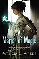 A Matter of Magic: Mairelon and The Magician's Ward Kindle Edition