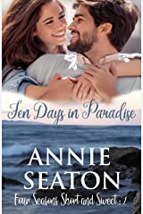 Ten Days in Paradise (Four Seasons Short and Sweet Book 1) Kindle Edition