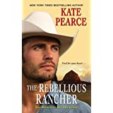The Rebellious Rancher (The Millers of Morgan Valley Book 3)