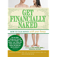 Get Financially Naked: How to Talk Money with Your Honey (En…
