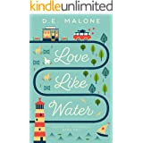 Love Like Water (Hearts in Hendricks Book 1)