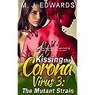 Kissing the Coronavirus 3: The Mutant Strain (Kissing the Coronavirus Chronicles)