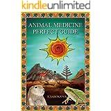 アニマルメディスン パーフェクトガイド 精霊動物52種について: アニマルメディスン アニマルオラクル アメリカンインディアンの精霊動物から生きるヒントを学ぶ方法と教え
