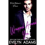 Wrapped Around You: For the Billionaire's Pleasure Eric and Julie