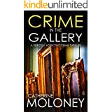 CRIME IN THE GALLERY a fiercely addictive crime thriller (Detective Markham Mystery and Suspense Book 6)