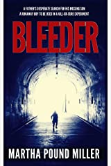 Bleeder: A father's desperate search for his missing son; a runaway boy to be used in a kill-or-cure experiment. Kindle Edition