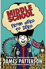 Middle School: From Hero to Zero: (Middle School 10) Kindle Edition