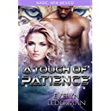 A Touch of Patience: Magic's Destiny (Magic, New Mexico Book 9)