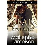 SEAL Ever After (Alpha SEALs Book 15)