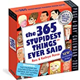 """The 365 Stupidest Things Ever Said Page-A-Day Calendar 2021 [6"""" x 6"""" Inches]"""