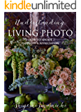 LIVING PHOTO 4 Understanding LIVING PHOTO: How to Shoot Happ…