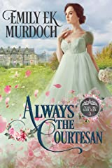 Always the Courtesan (Never the Bride Book 3) Kindle Edition