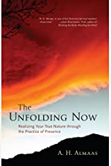The Unfolding Now: Realizing Your True Nature through the Practice of Presence Kindle Edition