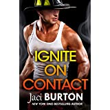 Ignite on Contact: A smouldering, passionate friends-to-lovers romance to warm your heart (Brotherhood By Fire)
