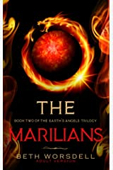 The Marilians: Adult version. Our Planet Dying, was just the beginning..... (Book two of the Earth's Angels Trilogy 2) (English Edition) Kindle版