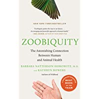 Zoobiquity: The Astonishing Connection Between Human and Ani…