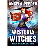Wisteria Witches: A feel-good paranormal women's fiction mystery (Wisteria Witches Mysteries Book 1)