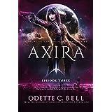 Axira Episode Three: A Galactic Coalition Series