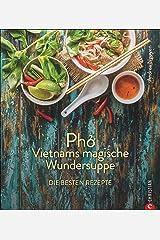 Pho: Vietnams magische Wundersuppe. Die besten Rezepte Perfect Paperback
