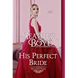 His Perfect Bride (The Distinguished Rogues Book 15)