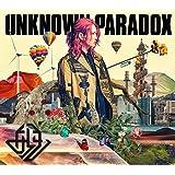 UNKNOWN PARADOX(初回限定盤)