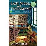 Last Wool and Testament: A Haunted Yarn Shop Mystery: 1