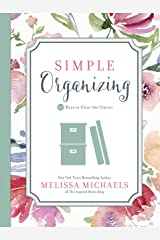 Simple Organizing: 50 Ways to Clear the Clutter (Inspired Ideas) Kindle Edition