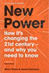 New Power: Why outsiders are winning, institutions are failing, and how the rest of us can keep up in the age of mass...